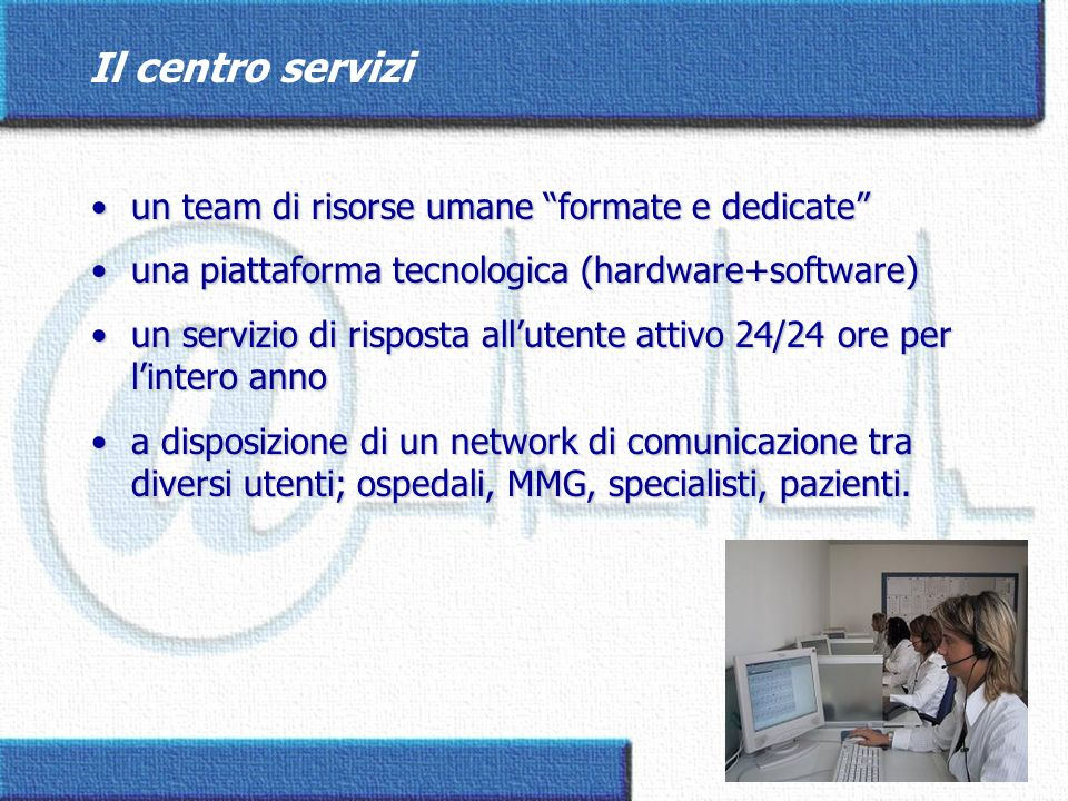 Il centro servizi un team di risorse umane formate e dedicate