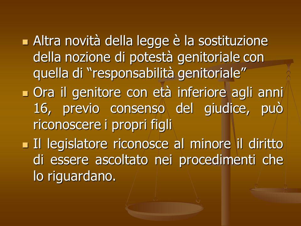 Altra novità della legge è la sostituzione della nozione di potestà genitoriale con quella di responsabilità genitoriale