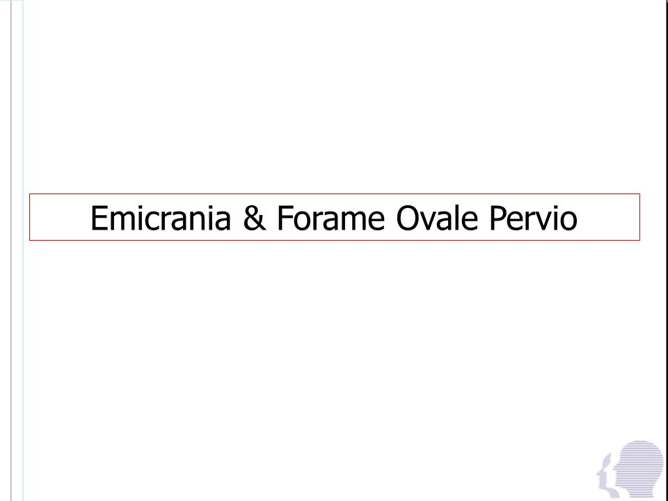 Emicrania & Forame Ovale Pervio