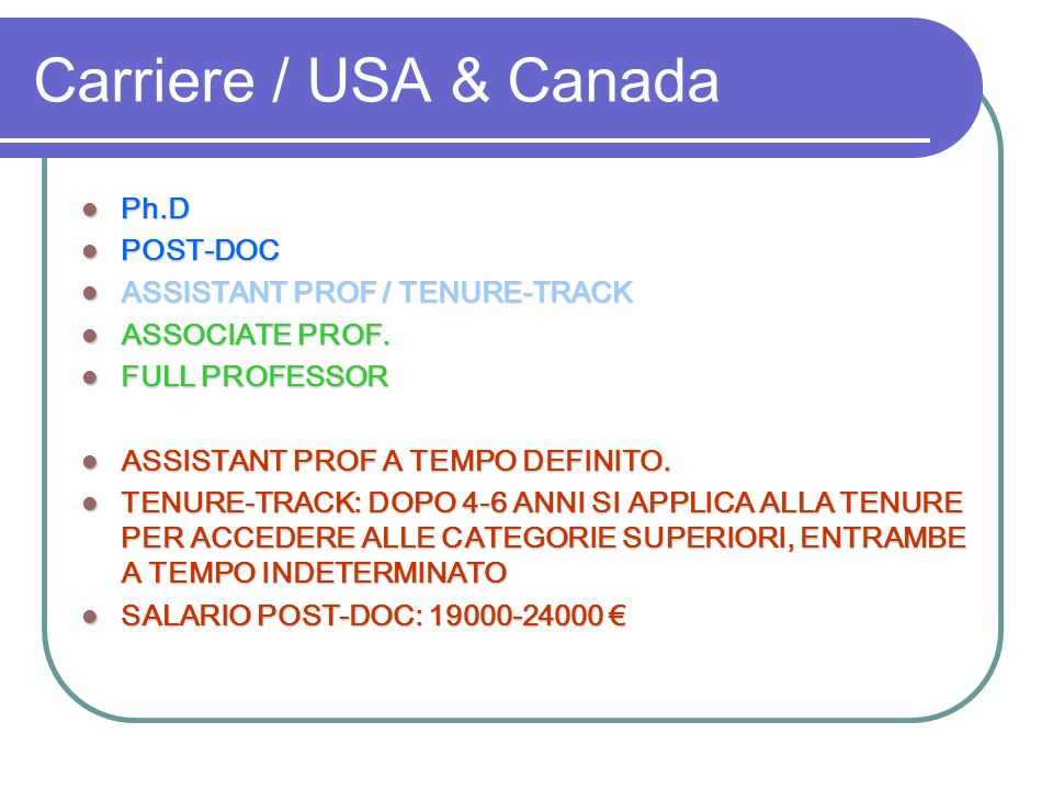 Carriere / USA & Canada Ph.D POST-DOC ASSISTANT PROF / TENURE-TRACK
