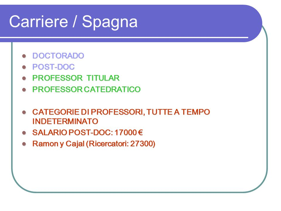 Carriere / Spagna DOCTORADO POST-DOC PROFESSOR TITULAR