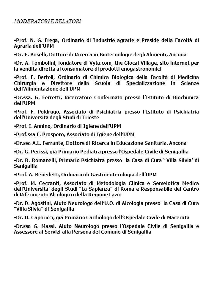 MODERATORI E RELATORI Prof. N. G. Frega, Ordinario di Industrie agrarie e Preside della Facoltà di Agraria dell'UPM.