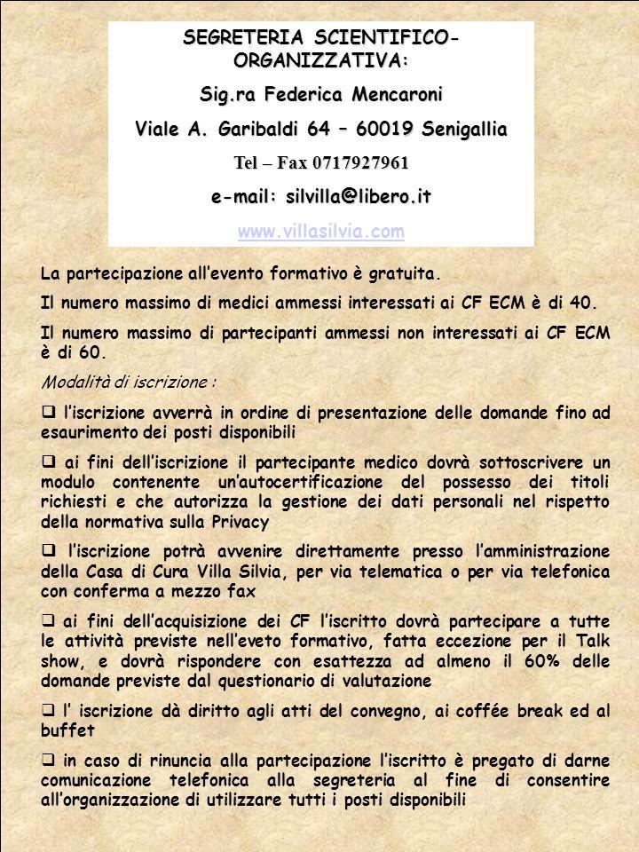 SEGRETERIA SCIENTIFICO-ORGANIZZATIVA: Sig.ra Federica Mencaroni