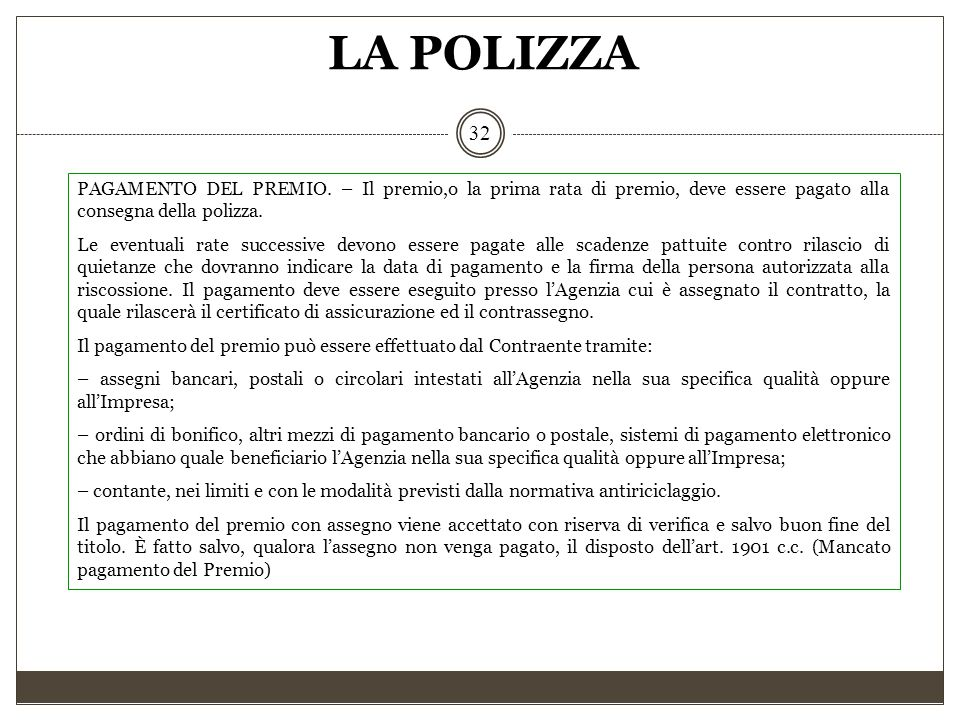 LA POLIZZA PAGAMENTO DEL PREMIO. – Il premio,o la prima rata di premio, deve essere pagato alla consegna della polizza.