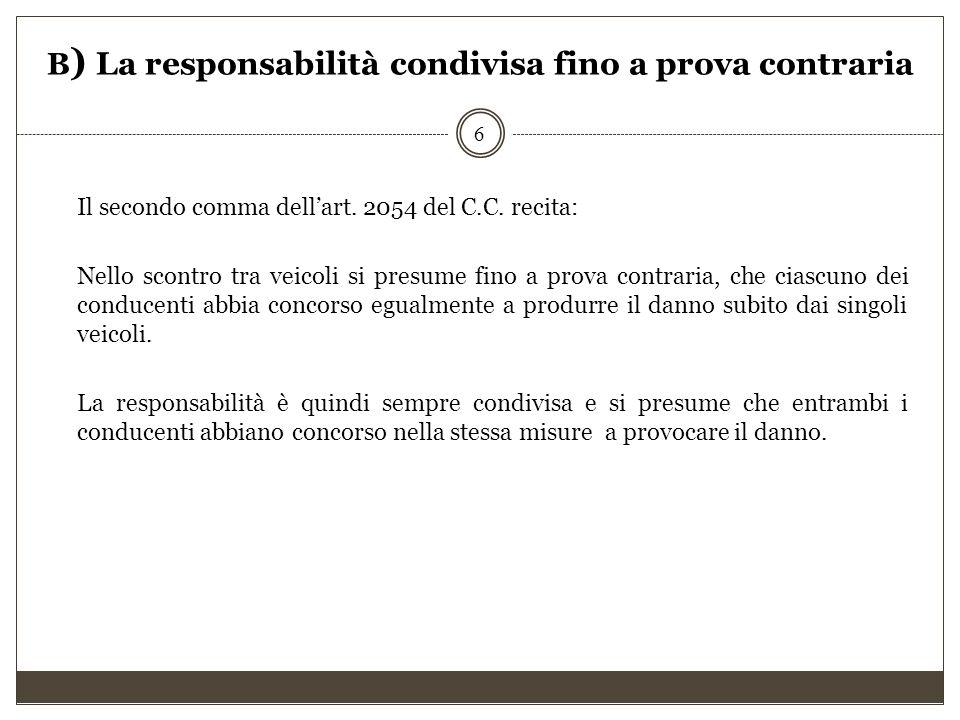 B) La responsabilità condivisa fino a prova contraria