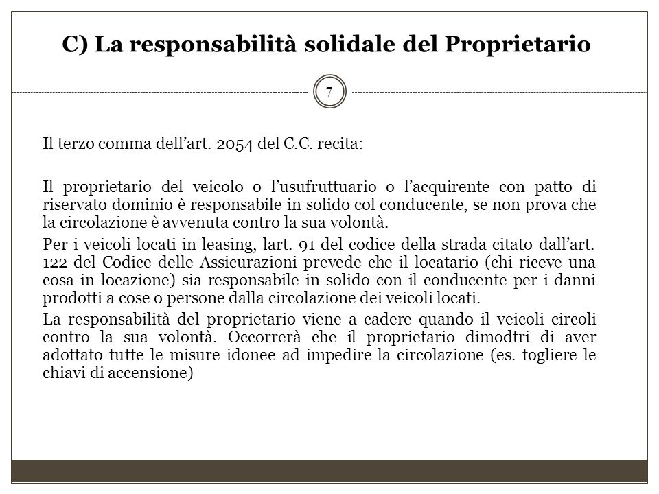 C) La responsabilità solidale del Proprietario