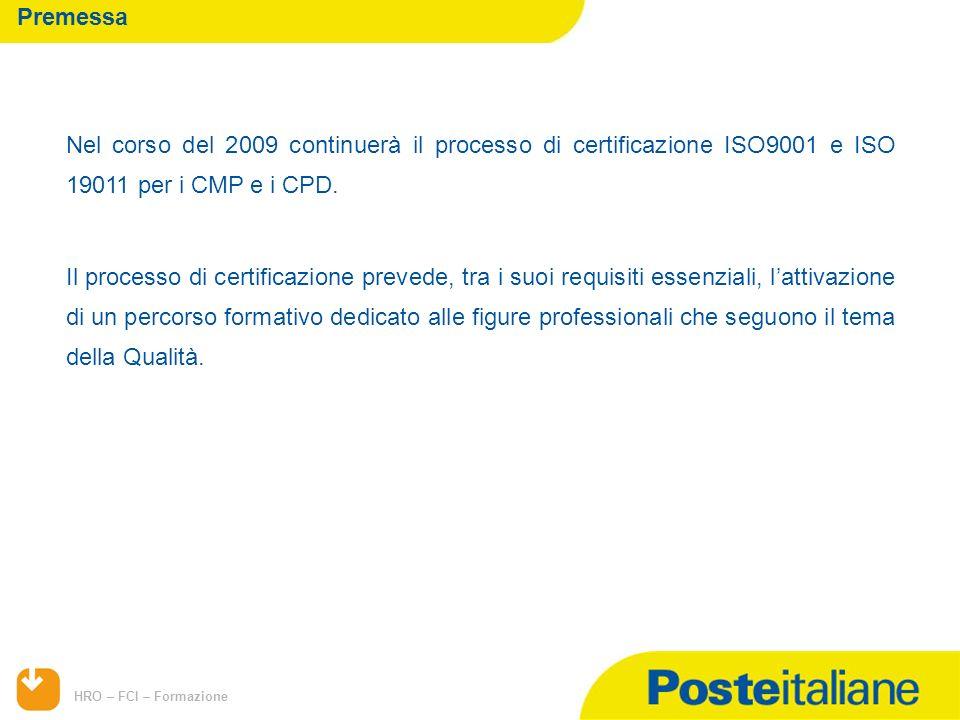 Premessa Nel corso del 2009 continuerà il processo di certificazione ISO9001 e ISO 19011 per i CMP e i CPD.