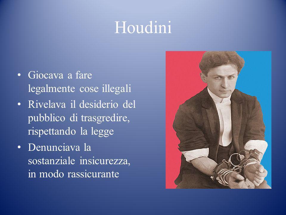 Houdini Giocava a fare legalmente cose illegali