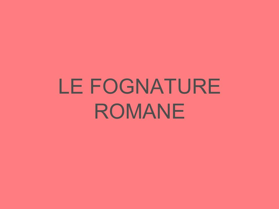 LE FOGNATURE ROMANE
