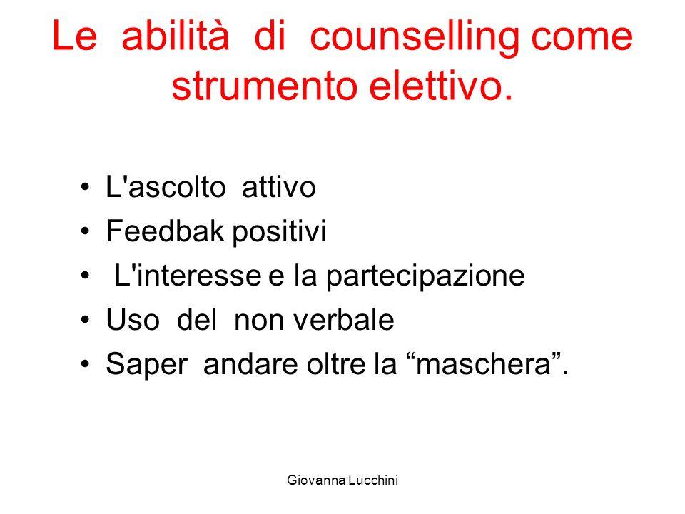 Le abilità di counselling come strumento elettivo.