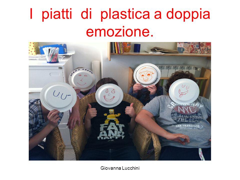 I piatti di plastica a doppia emozione.