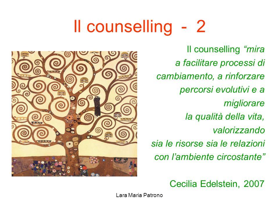 Il counselling - 2 Il counselling mira a facilitare processi di