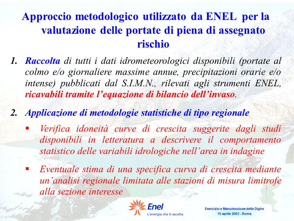 Approccio metodologico utilizzato da ENEL per la valutazione delle portate di piena di assegnato rischio