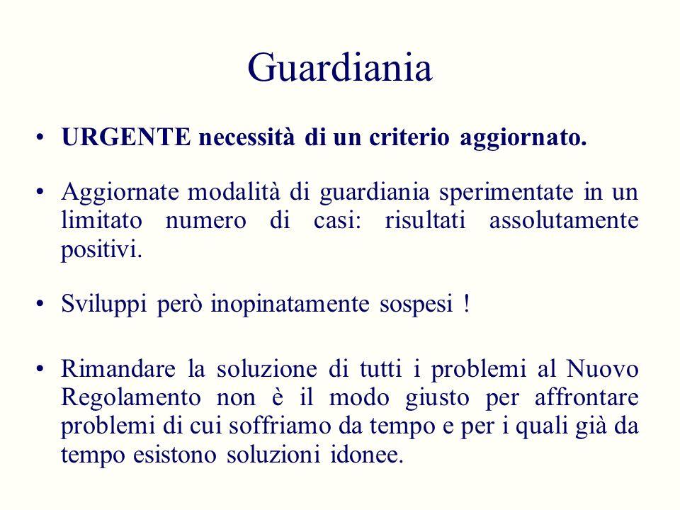 Guardiania URGENTE necessità di un criterio aggiornato.