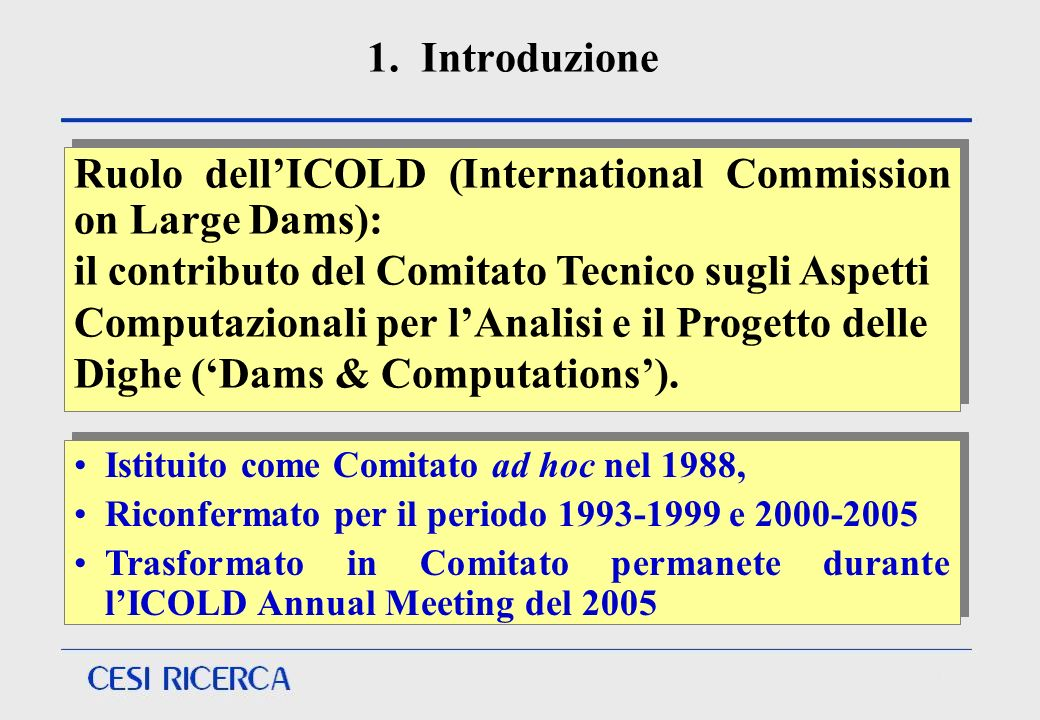 Ruolo dell'ICOLD (International Commission on Large Dams):