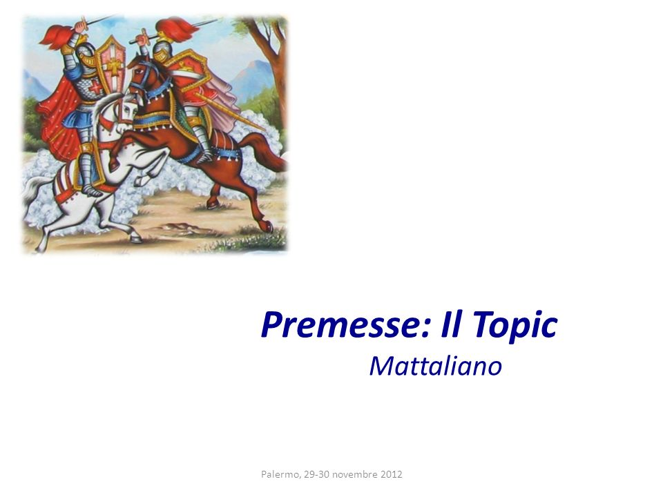 Premesse: Il Topic Mattaliano