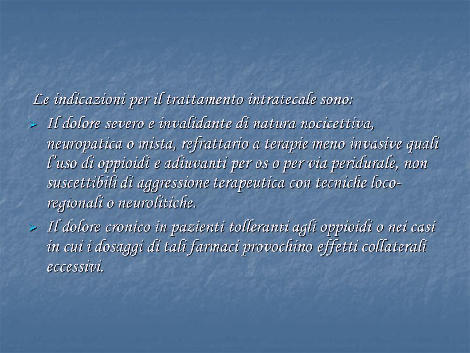 Le indicazioni per il trattamento intratecale sono:
