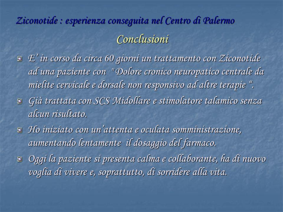 Conclusioni Ziconotide : esperienza conseguita nel Centro di Palermo