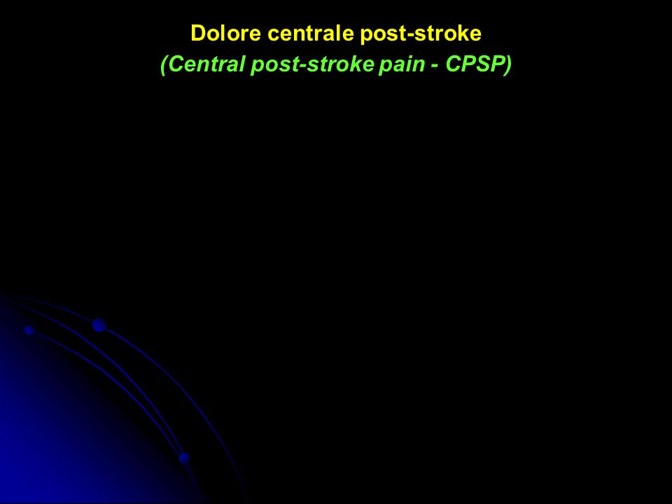Dolore centrale post-stroke (Central post-stroke pain - CPSP)
