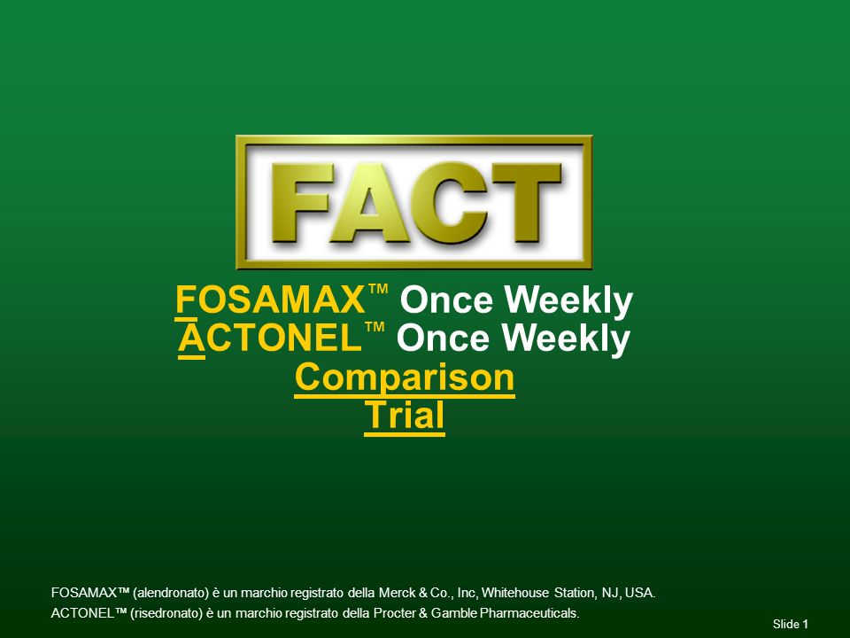 FOSAMAX™ Once Weekly ACTONEL™ Once Weekly Comparison Trial