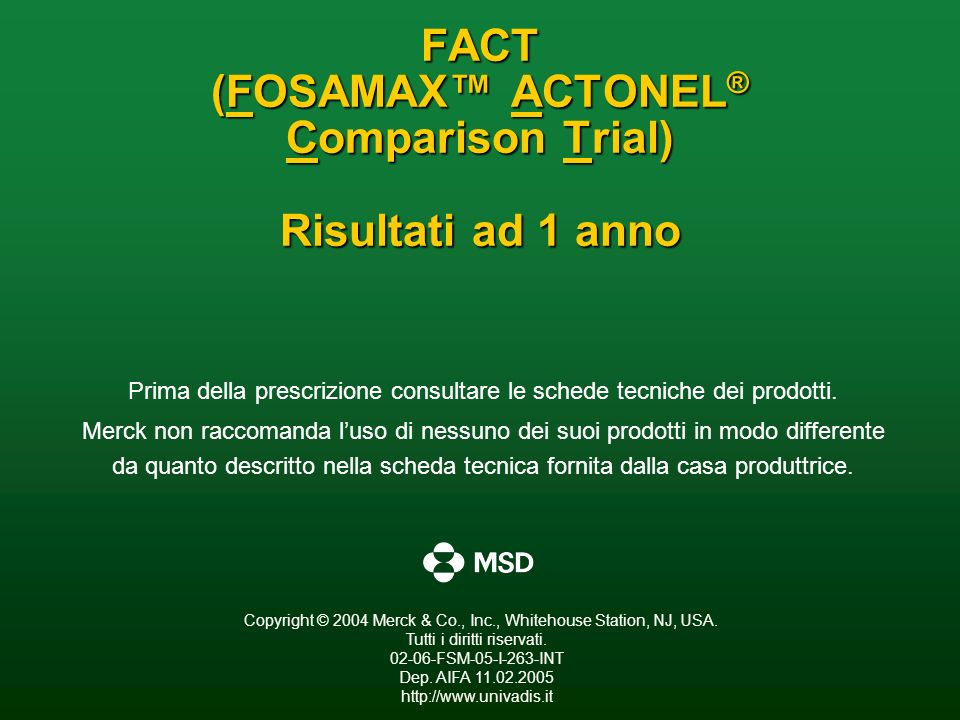 FACT (FOSAMAX™ ACTONEL® Comparison Trial) Risultati ad 1 anno