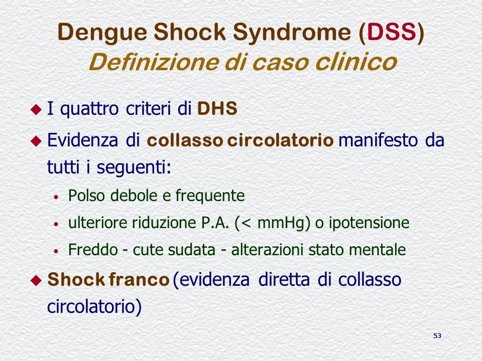 Dengue Shock Syndrome (DSS) Definizione di caso clinico