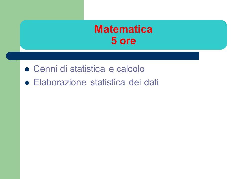 Matematica 5 ore Cenni di statistica e calcolo