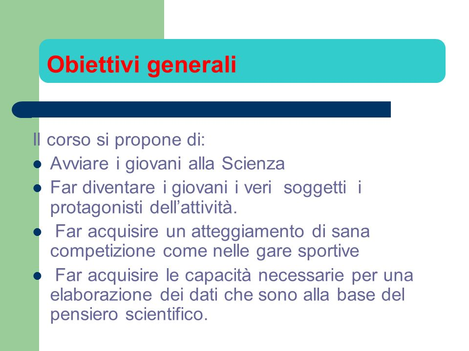 Obiettivi generali Il corso si propone di: