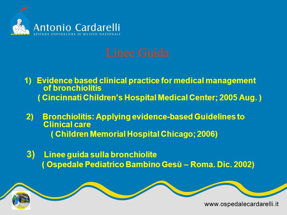 Linee Guida1) Evidence based clinical practice for medical management of bronchiolitis.