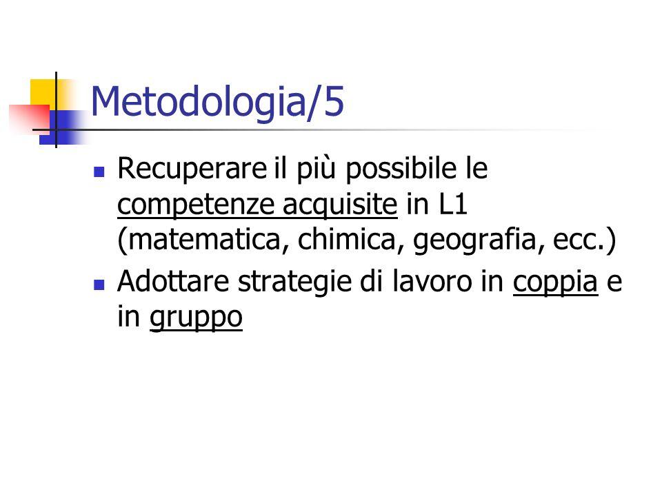 Metodologia/5 Recuperare il più possibile le competenze acquisite in L1 (matematica, chimica, geografia, ecc.)