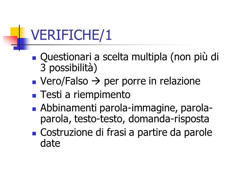 VERIFICHE/1 Questionari a scelta multipla (non più di 3 possibilità)