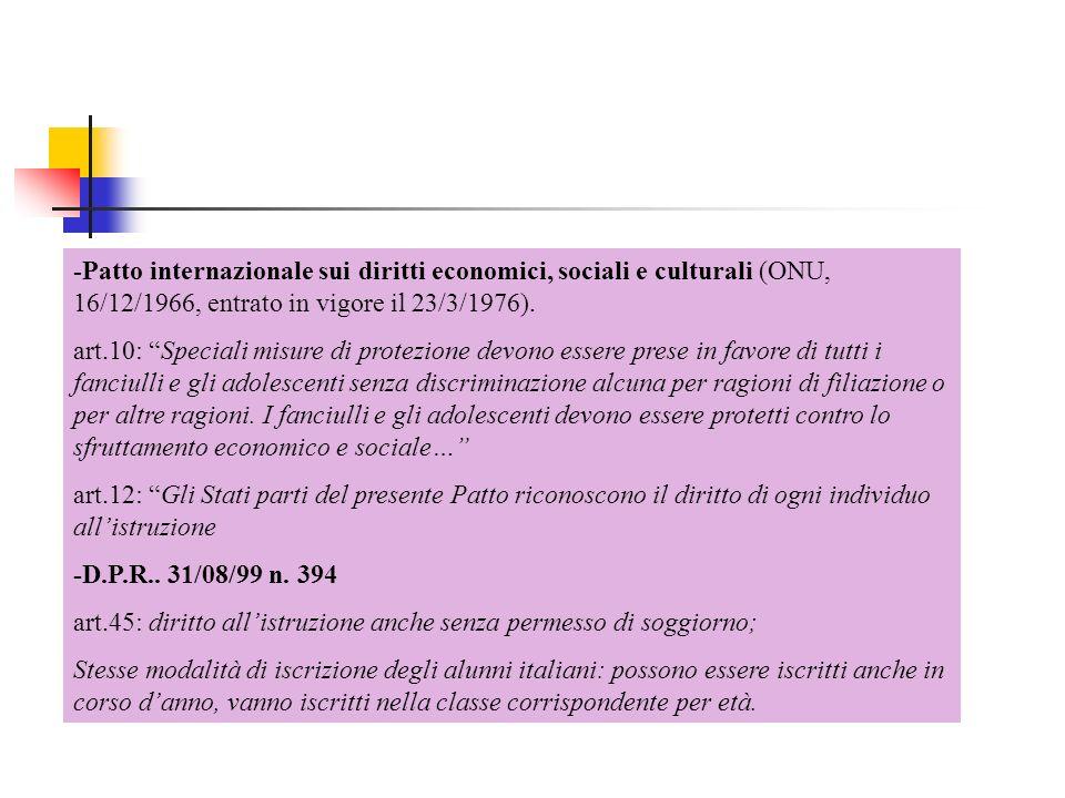 -Patto internazionale sui diritti economici, sociali e culturali (ONU, 16/12/1966, entrato in vigore il 23/3/1976).