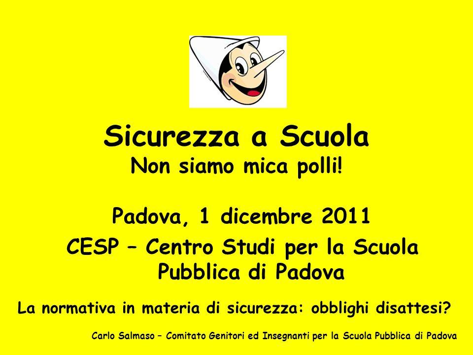 Sicurezza a Scuola Non siamo mica polli! Padova, 1 dicembre 2011