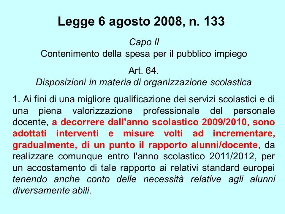 Legge 6 agosto 2008, n. 133Capo II Contenimento della spesa per il pubblico impiego. Art. 64. Disposizioni in materia di organizzazione scolastica.