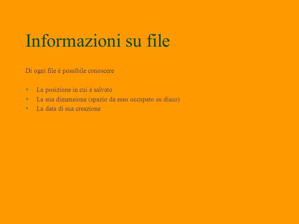 Informazioni su file Di ogni file è possibile conoscere