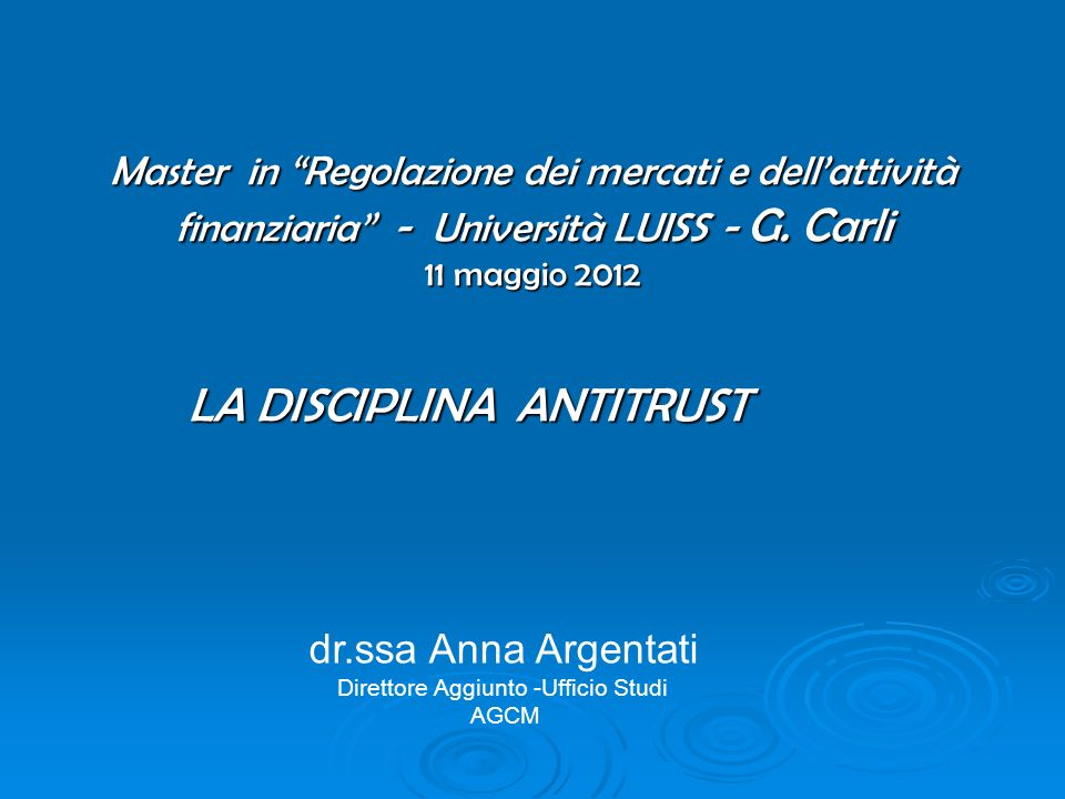 Master in Diritto Europeo LA DISCIPLINA ANTITRUST
