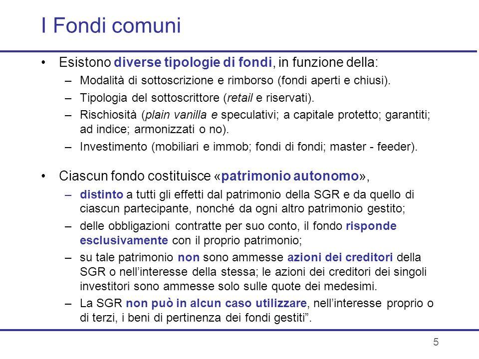 I Fondi comuni Esistono diverse tipologie di fondi, in funzione della: