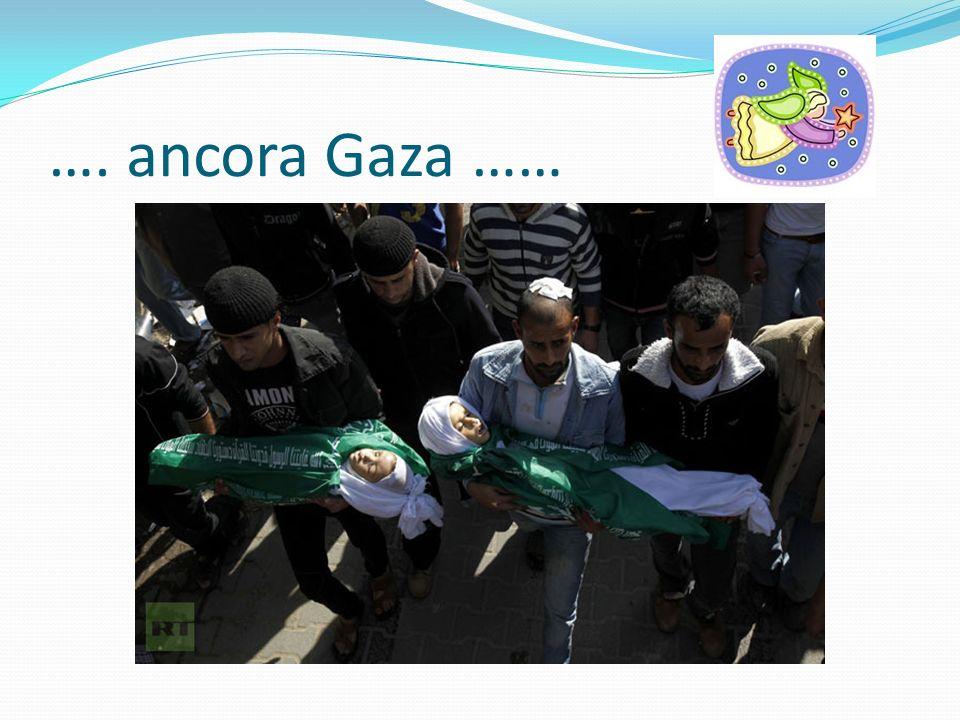 …. ancora Gaza ……