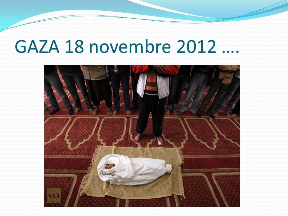 GAZA 18 novembre 2012 ….