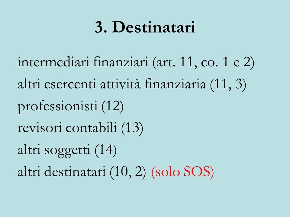 3. Destinatari intermediari finanziari (art. 11, co. 1 e 2)