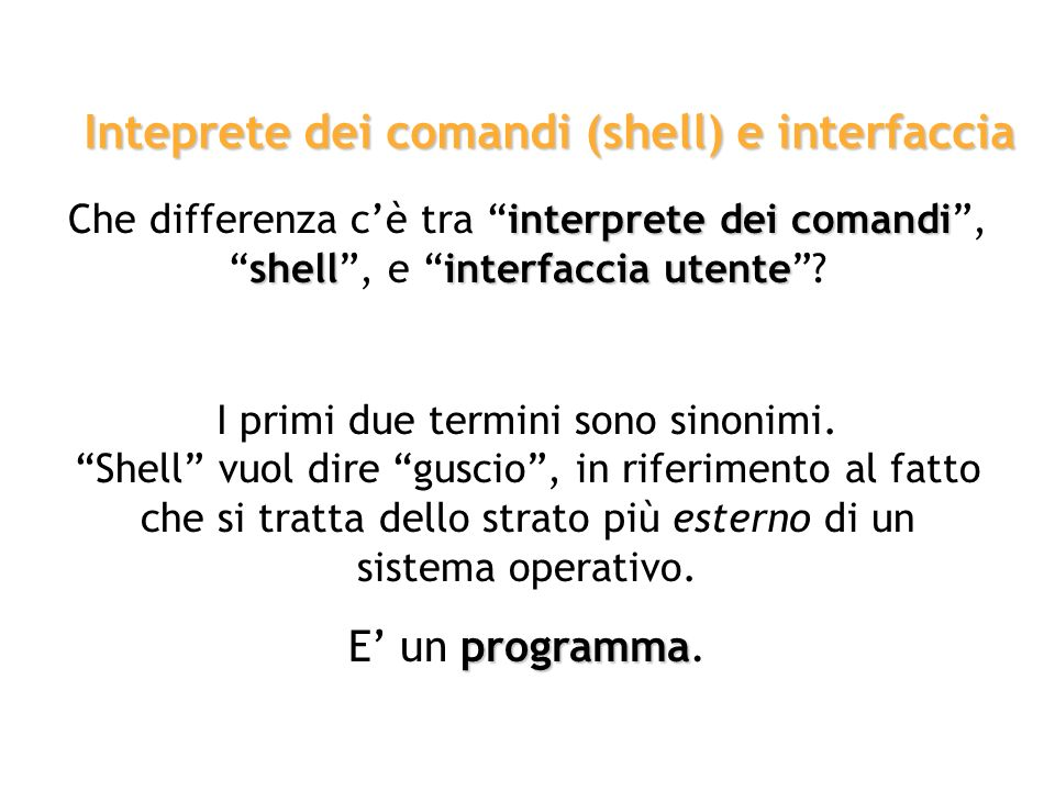 Inteprete dei comandi (shell) e interfaccia