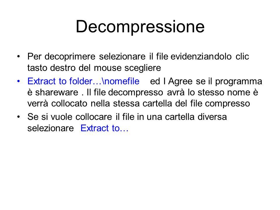 Decompressione Per decoprimere selezionare il file evidenziandolo clic tasto destro del mouse scegliere.