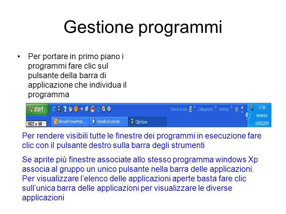 Gestione programmi Per portare in primo piano i programmi fare clic sul pulsante della barra di applicazione che individua il programma.