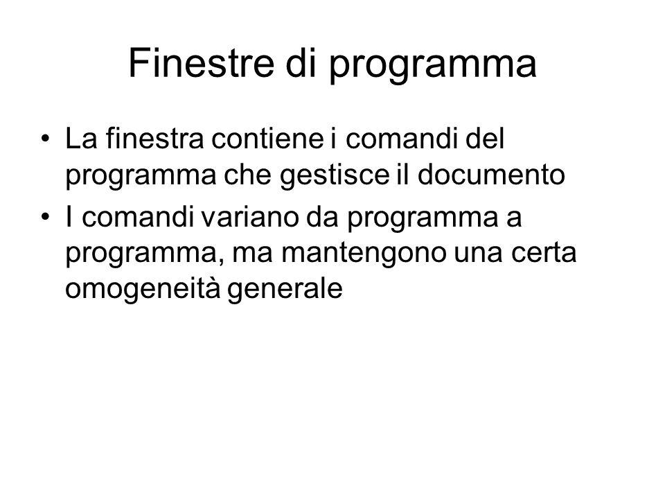 Finestre di programma La finestra contiene i comandi del programma che gestisce il documento.