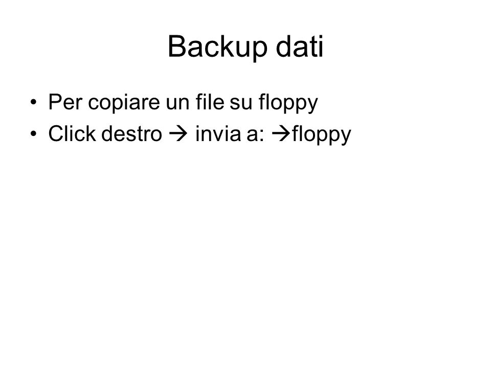 Backup dati Per copiare un file su floppy