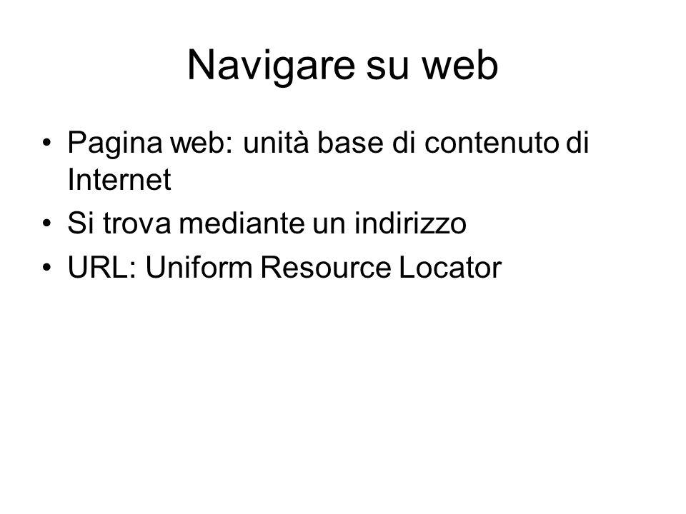Navigare su web Pagina web: unità base di contenuto di Internet