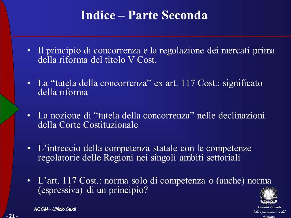 Indice – Parte Seconda Il principio di concorrenza e la regolazione dei mercati prima della riforma del titolo V Cost.
