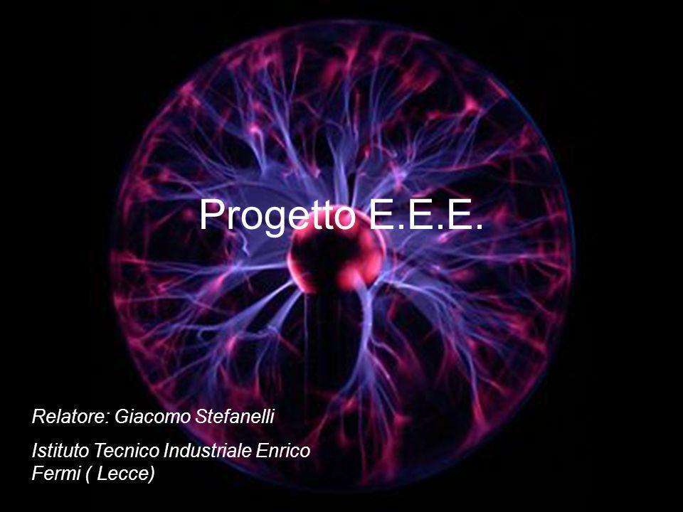 Progetto E.E.E. Relatore: Giacomo Stefanelli