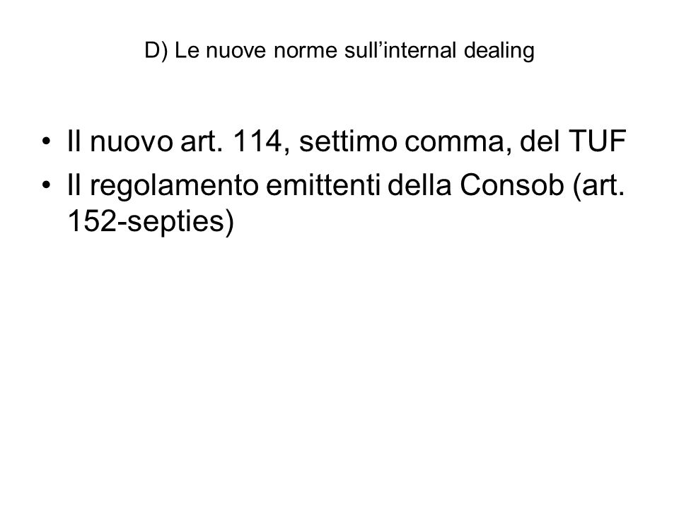 D) Le nuove norme sull'internal dealing