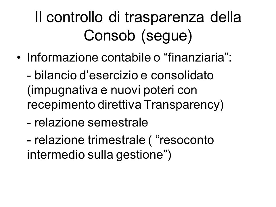 Il controllo di trasparenza della Consob (segue)
